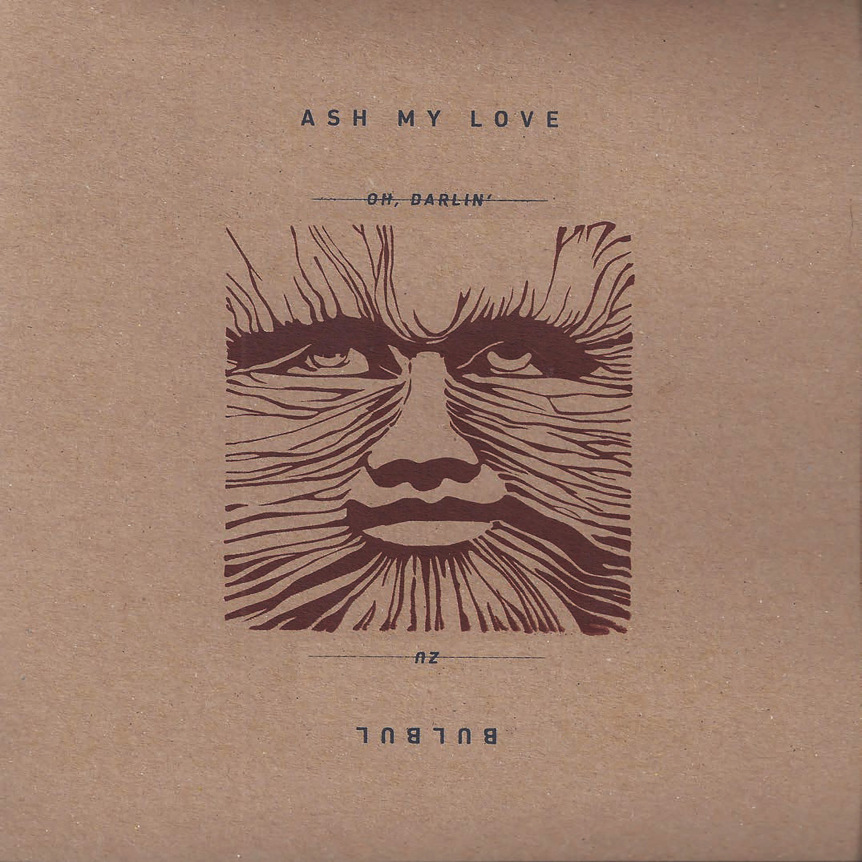 Ash My Love / Bulbul – Split 7″