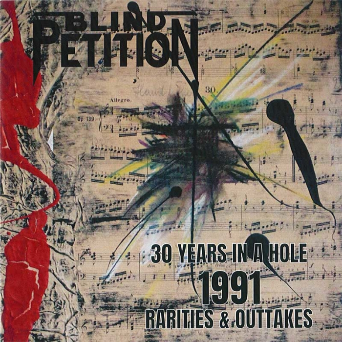 CD Blind Petition - 30 Years In A Hole / 1991- Rarities & Outtakes