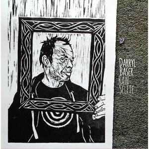 "darryl baser, ""Raw Selfie"", LP"