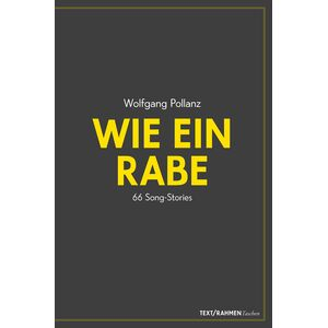 Wolfgang Pollanz – Wie ein Rabe – 66 Song-Stories