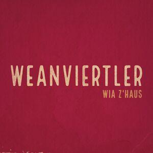 WEANVIERTLER - Wia z'Haus, CD