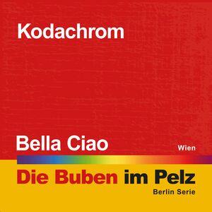 Die Buben Im Pelz – Kodachrom/Bella Ciao 7″