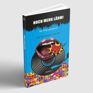 Noch mehr Lärm - Ein Pop-Lesebuch Hrsg. von Heimo Mürzl & Wolfgang Pollanz