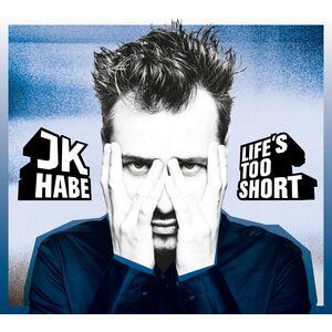 JK HABE - Life's Too Short (CD/Blue Vinyl)